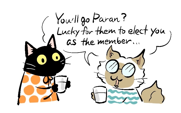 You'll go Paran? Lucky for them to elect you as the member...