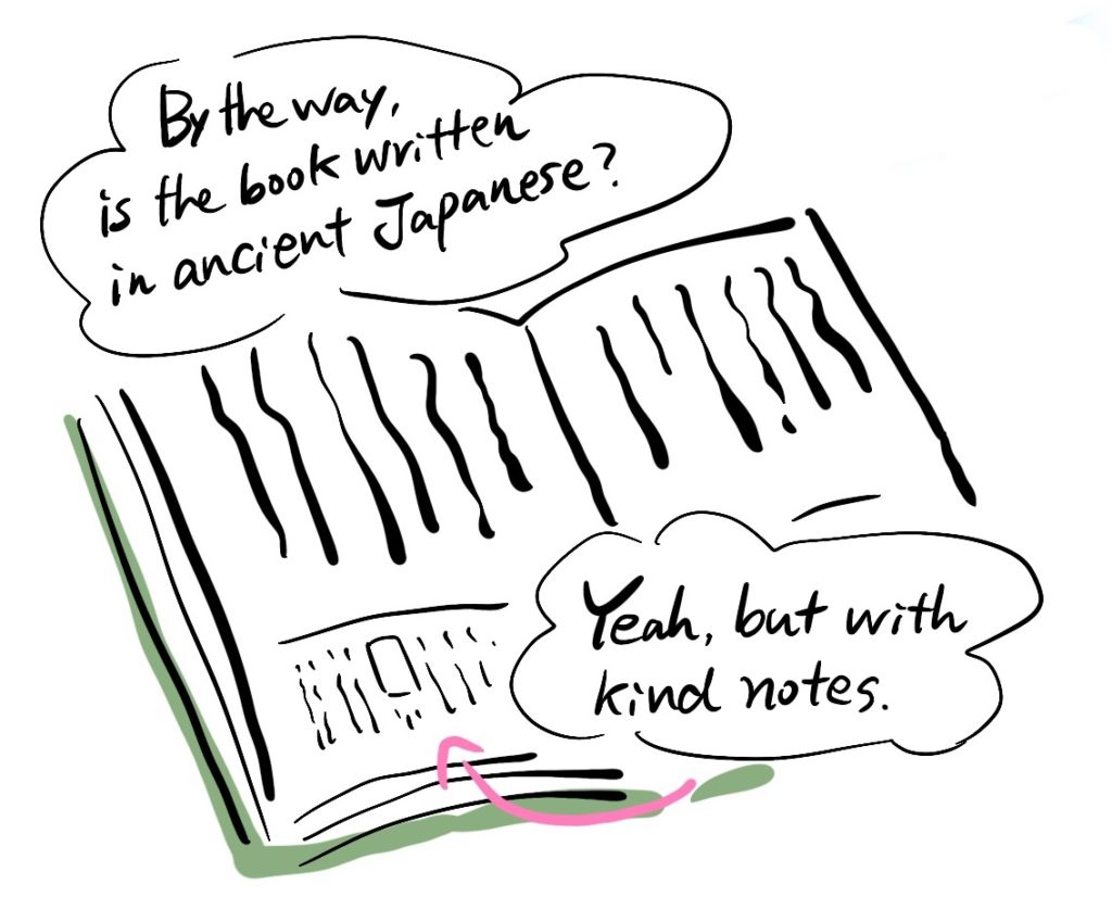 -By the way, is the book written in ancient Japanese? -Yeah, but with kind notes.