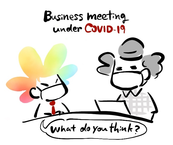 Business meeting under Covid-19 -What do you think?